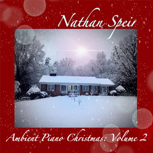 Ambient Piano Christmas, Vol. 2 by Nathan Speir