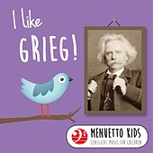 I Like Grieg! (Menuetto Kids - Classical Music for Children) by Various Artists
