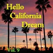 Hello California Dream, Vol. 9 von Various Artists