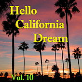 Hello California Dream, Vol. 10 von Various Artists