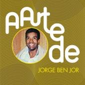 A Arte De Jorge Ben Jor by Jorge Ben Jor