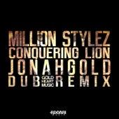 Conquering Lion (Jonahgold Dub Remix) by Million Stylez