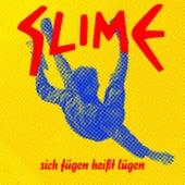 Sich fügen heißt lügen von Slime