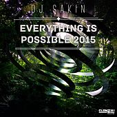 Everything Is Possible 2015 by DJ Sakin