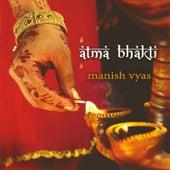 Atma Bhakti by Manish Vyas
