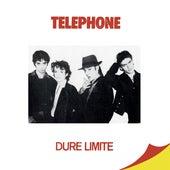 Dure limite (Remasterisé en 2015) de Téléphone
