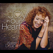 Joy in Our Hearts by Karen Drucker