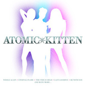 Whole Again - The Best Of Atomic Kitten by Atomic Kitten