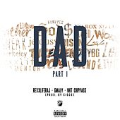 Dad, Pt. 1 (feat. G Maly & Chippass) - Single by Rexx Life Raj