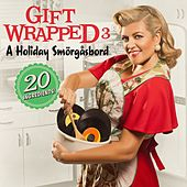 Gift Wrapped 3 - A Holiday Smörgåsbord by Various Artists
