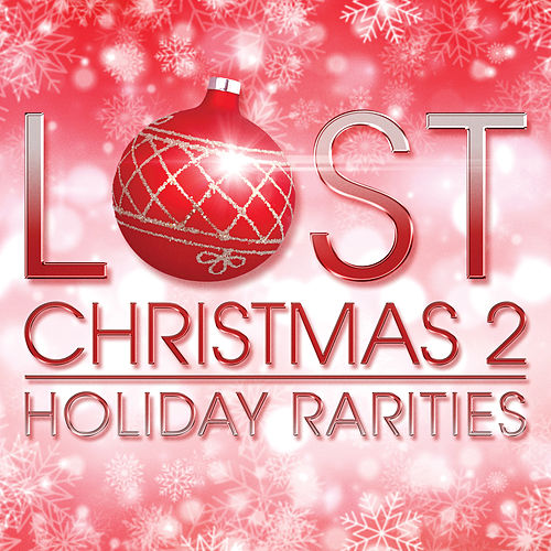 Lost Christmas 2 - Holiday Rarities by Various Artists