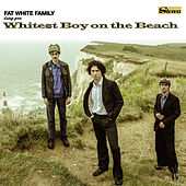 Whitest Boy on the Beach by Fat White Family
