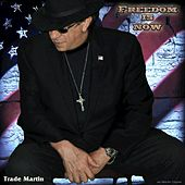 Freedom Is Now by Trade Martin