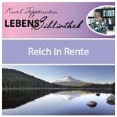 Lebens Bibliothek - Reich in Rente by Kurt Tepperwein