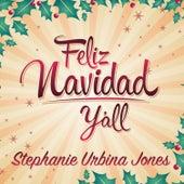 Feliz Navidad Y'all by Stephanie Urbina Jones