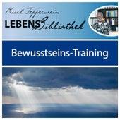 Lebens Bibliothek - Bewusstseins-Training by Kurt Tepperwein