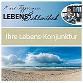 Lebens Bibliothek - Ihre Lebens-Konjunktur by Kurt Tepperwein