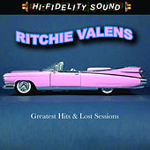 Greatest Hits & Lost Sessions by Ritchie Valens