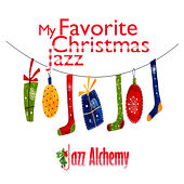 My Favorite Christmas Jazz by Jazz Alchemy