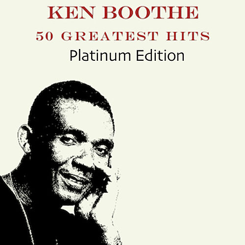 Ken Boothe 50 Greatest Hits (Platinum Edition) by Ken Boothe