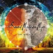 Sound Medicine Man by Tim Wheater