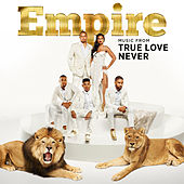 Empire: Music From 'What's Love Got To Do With It?' by Empire Cast
