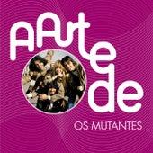 A Arte De Os Mutantes by Os Mutantes