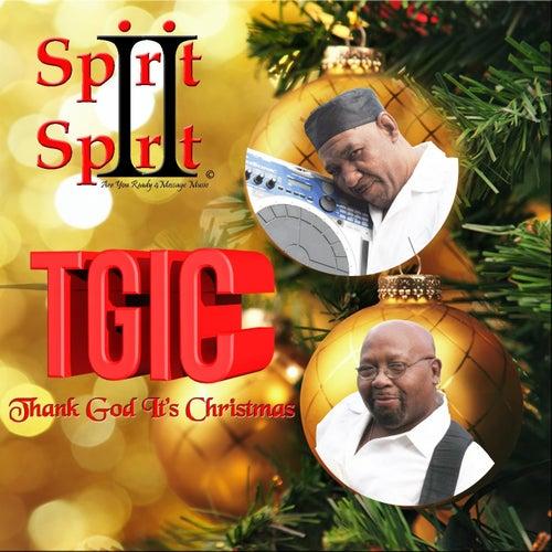 T.G.I.C. (Thank God It's Christmas) by Spirit 2 Spirit