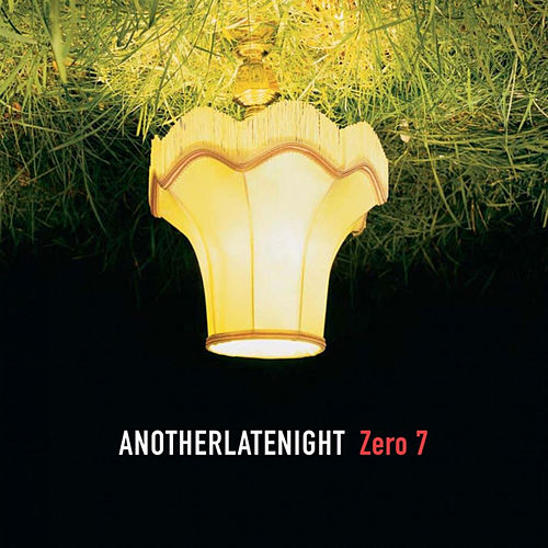 Late Night Tales: Another Late Night - Zero 7 by Various Artists