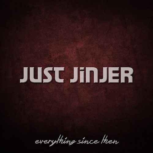 Everything Since Then by Just Jinjer