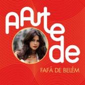 A Arte De Fafá de Belém de Fafá De Belém