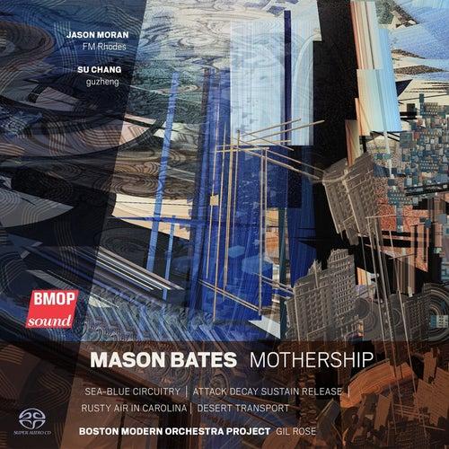Mason Bates: Mothership by Mason Bates