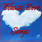 Classic Love Songs by Various Artists