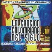 La Cancion Colombiana del Siglo, Vol. 2 by Various Artists