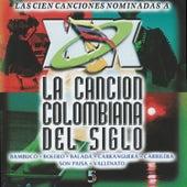 La Cancion Colombiana del Siglo, Vol. 5 von Various Artists