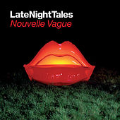Late Night Tales: Nouvelle Vague (Sampler) by Various Artists