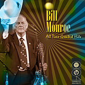 All Time Greatest Hits by Bill Monroe