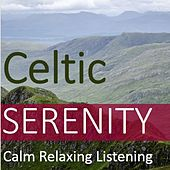 Celtic Serenity: Calm Relaxing Listening by Various Artists