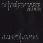 Do You Remember by Jarryd James