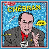French Boogie: 1980 - 1985 (Chébran) by Various Artists