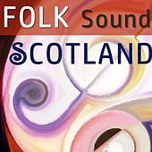 Folk Sound Scotland by Various Artists