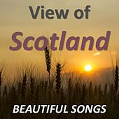 View of Scotland: Beautiful Songs by Various Artists