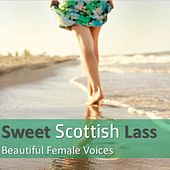 Sweet Scottish Lass: Beautiful Female Voices by Various Artists