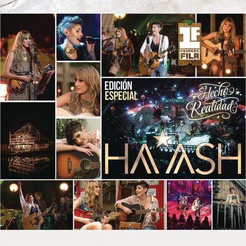 HA-ASH Primera Fila - Hecho Realidad by Ha*Ash