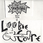 Free Sentridoh Songs From Loobiecore by Sentridoh