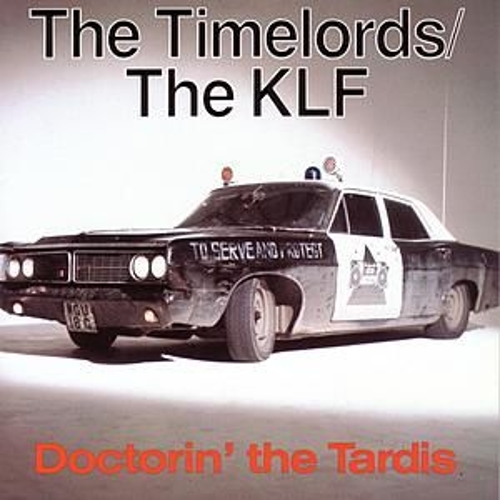 Doctorin' The Tardis/What Time Is Love by The Timelords
