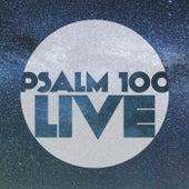 Psalm 100 Live by Psalm 100