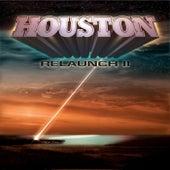 Relaunch II by Houston