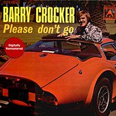 Please Don't Go by Barry Crocker