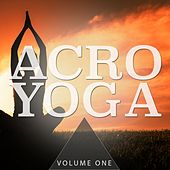 Acro Yoga, Vol. 2 (Finest Selection Of Calm Beats) by Various Artists
